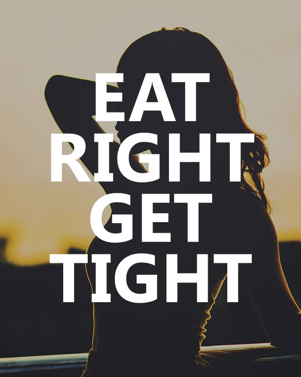 Eat Right, Get Tight