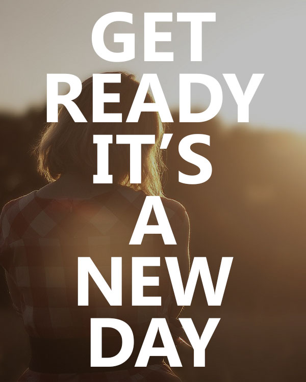 Get Ready It's a New Day