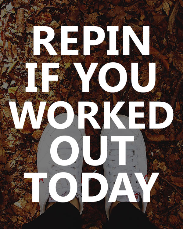 Repin If You Worked Out Today