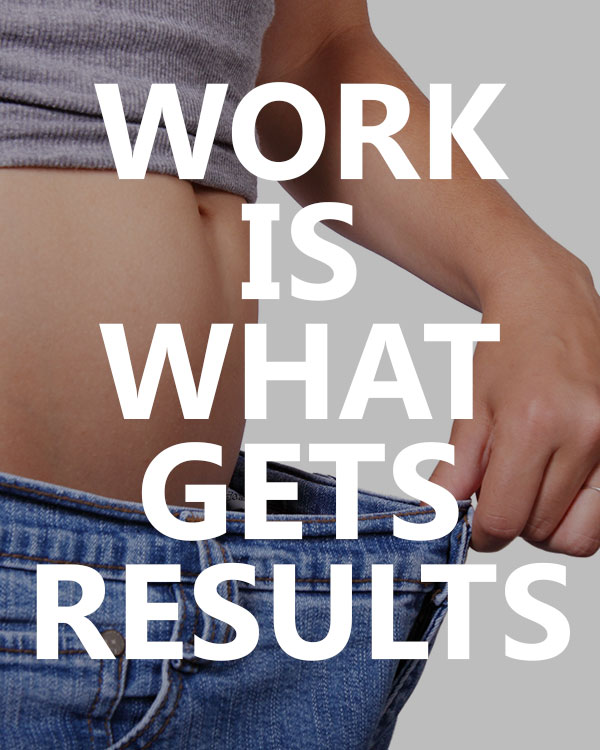 Work Is What Gets Results